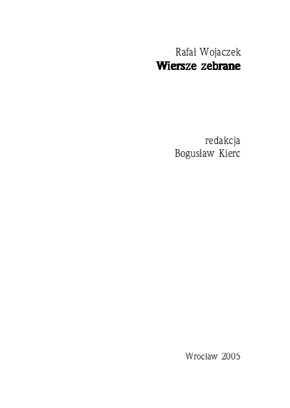 Rafał Wojaczek Wiersze zebrane